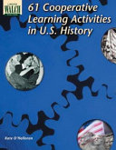 61 Cooperative Learning Activities in U S  History