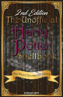 The Unofficial Harry Potter Spellbook  2nd Edition
