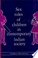 """""""Sex Roles of Children in Contemporary Indian Society"""" by Sushila Srivastava"""
