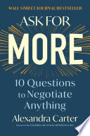 """Ask for More: 10 Questions to Negotiate Anything"" by Alexandra Carter"