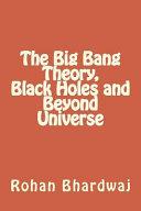 The Big Bang Theory  Black Holes and Beyond Universe