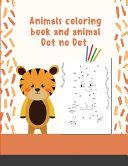 Animals Coloring Book and Animal Dot No Dot