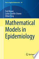 """Mathematical Models in Epidemiology"" by Fred Brauer, Carlos Castillo-Chavez, Zhilan Feng"