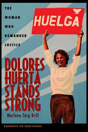 link to Dolores Huerta stands strong : the woman who demanded justice in the TCC library catalog
