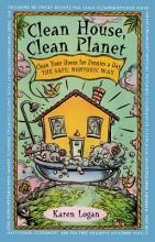 Clean House Clean Planet [Book]