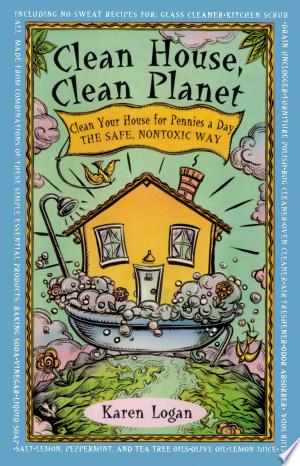 Download Clean House Clean Planet Free Books - Read Books