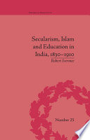 Secularism Islam And Education In India 1830 1910 Book