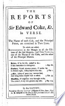 The Reports of Sir Edward Coke, Kt., in Verse