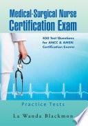 Medical-Surgical Nurse Certification Exam