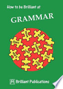 How to Be Brilliant at Grammar