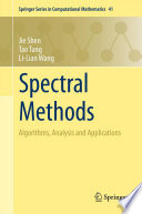 Spectral Methods  : Algorithms, Analysis and Applications