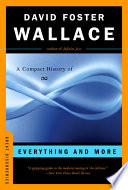 """""""Everything and More: A Compact History of Infinity"""" by David Foster Wallace"""