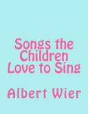 Songs the Children Love to Sing
