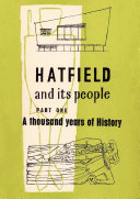 Hatfield and Its People  Part One