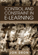 Control and Constraint in E Learning  Choosing When to Choose