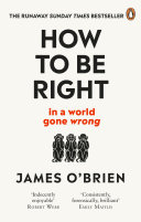 How To Be Right … in a world gone wrong