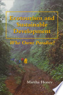 """Ecotourism and Sustainable Development: Who Owns Paradise?"" by Martha Honey"
