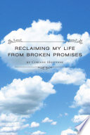 Reclaiming My Life from Broken Promises Book