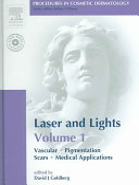 Laser and Lights: Vascular, pigmentation, scars, medical applications