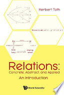 Relations  Concrete  Abstract  And Applied   An Introduction
