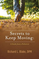 Secrets to Keep Moving  a Guide from a Podiatrist