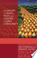 The Origins Of Feasts Fasts And Seasons