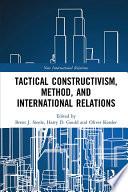 Tactical Constructivism  Method  and International Relations