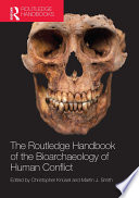 The Routledge Handbook Of The Bioarchaeology Of Human Conflict Book PDF