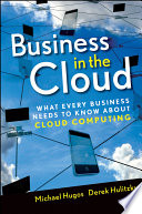 Business in the cloud what every business needs to know about cloud computing