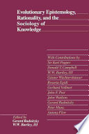 Evolutionary Epistemology  Rationality  and the Sociology of Knowledge