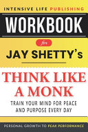 Workbook for Jay Shetty s Think Like a Monk