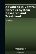 Advances in Central Nervous System Research and Treatment: 2013 Edition
