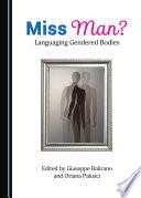 Miss Man Languaging Gendered Bodies