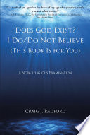 Does God Exist  I Do Do Not Believe  This Book is for You