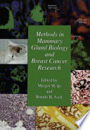 Methods in Mammary Gland Biology and Breast Cancer Research
