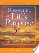 Discovering Your Life   s Purpose with the 5Ps to Prosperity Book