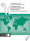 Oecd Global Forum On International Investment Foreign Direct Investment And The Environment Lessons From The Mining Sector