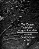 The Ocean World of Jacques Cousteau: The adventure of life