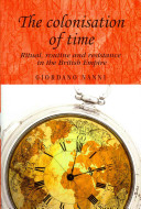 The colonisation of time : ritual, routine and resistance in the British Empire