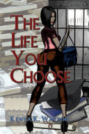 The Life You Choose