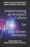 Implementing an Analytics Culture for Data Driven Decisions