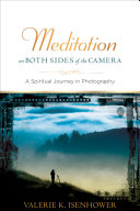 Meditation on Both Sides of the Camera