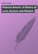 Historia Amoris: A History of Love, Ancient and Modern [Pdf/ePub] eBook
