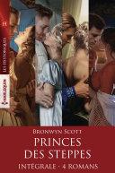 Princes des steppes - Intégrale 4 romans