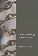 Science, Technology, and Criminal Justice