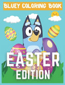 Bluey Coloring Book   Easter Edition