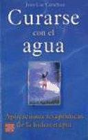 CURARSE CON EL AGUA  HEAL YOURSELF WITH WATER