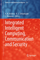 Integrated Intelligent Computing  Communication and Security