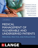 Medical Management of Vulnerable and Underserved Patients: Principles, Practice, Populations, Second Edition