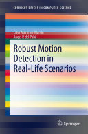 Robust Motion Detection in Real Life Scenarios